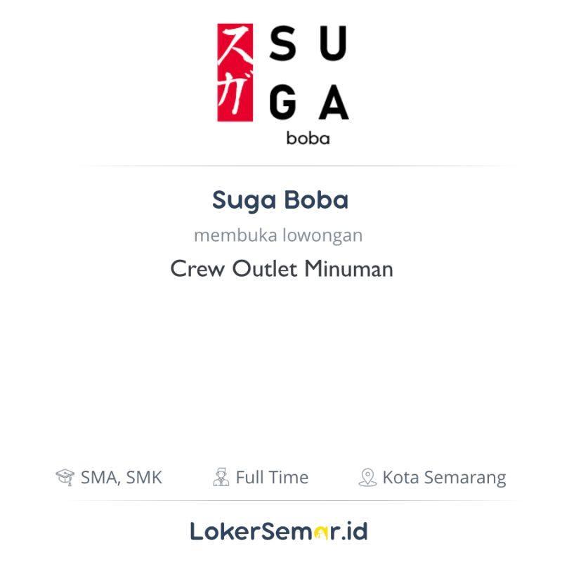 Lowongan Kerja Crew Outlet Minuman di Suga Boba ...