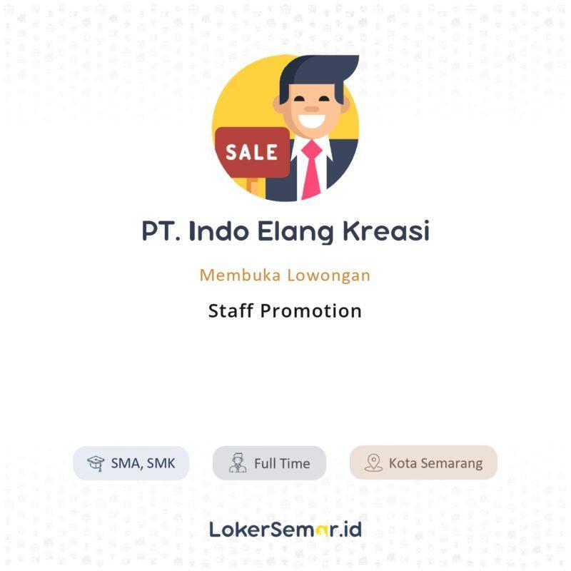 Lowongan Kerja Staff Promotion Di Pt Indo Elang Kreasi Lokersemar Id